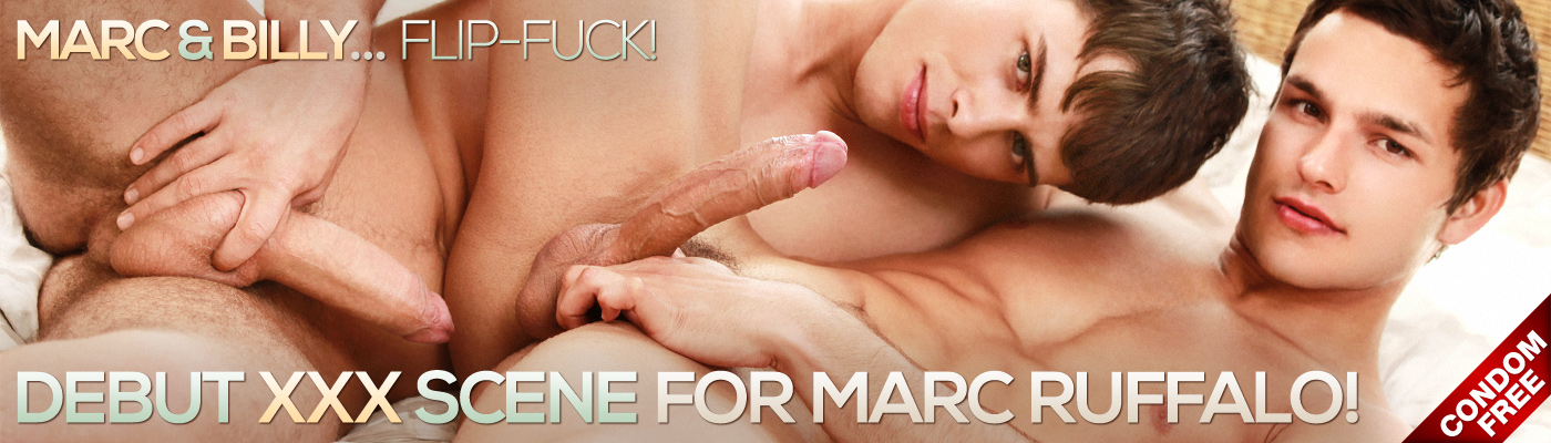 Marc & Billy... Flip-fuck! Debut XXX scene for Marc Ruffalo!