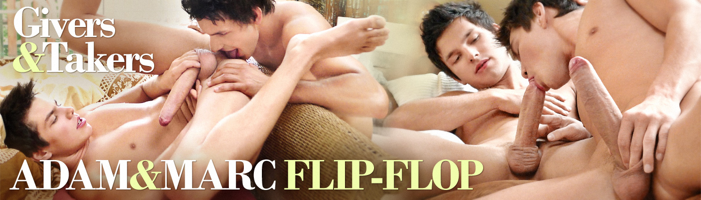 GIVERS & TAKERS… ADAM ARCHULETA & MARC RUFFALO FLIP-FLOP
